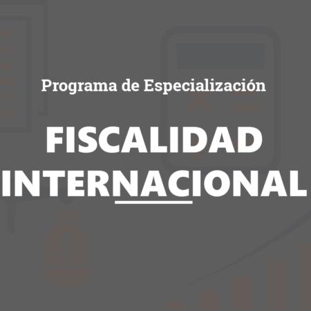 Programa de Especialización Profesional en Fiscalidad Internacional y no Residentes_Asturias
