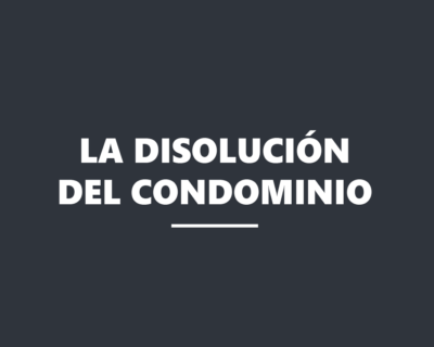 La disolución del condominio
