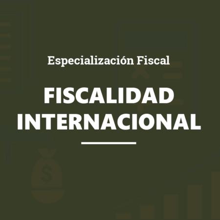 Programa Online de Especialización Profesional en Fiscalidad Internacional y no Residentes