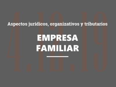 La empresa familiar: aspectos jurídicos, organizativos y tributarios