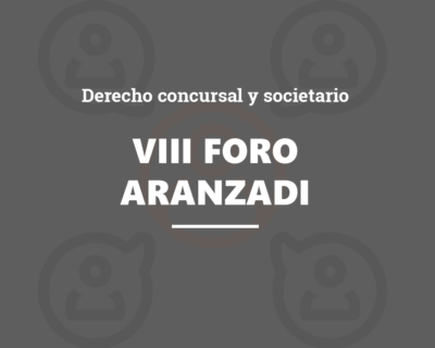VIII Foro Aranzadi de Derecho Concursal y Societario 19-20
