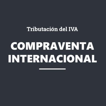 La tributación en el IVA del comercio electrónico y de la compraventa internacional de mercancías