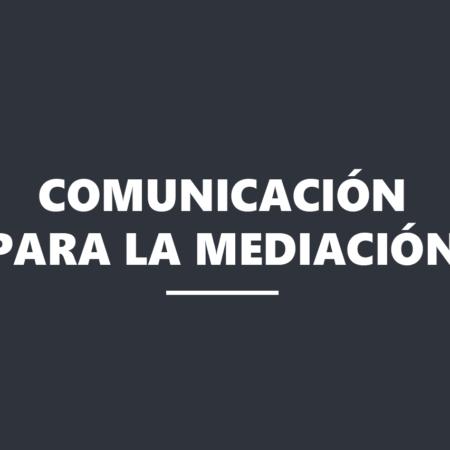 Comunicación para la mediación