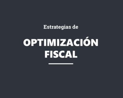 Estrategias de optimización fiscal ¿Cómo afectan los impuestos a las decisiones económicas?