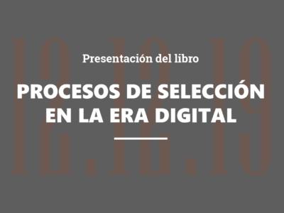 """Presentación """"Los procesos de selección en la era digital. Estrategias para atraer y enamorar al talento"""""""