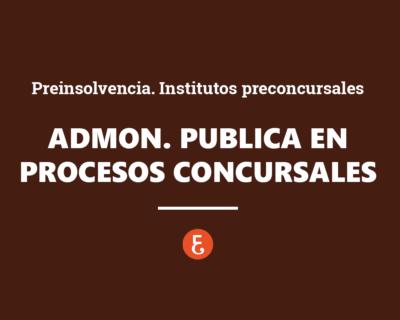 La intervención de las administraciones públicas en el procedimiento concursal
