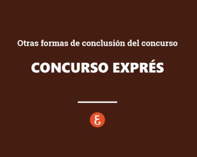El concurso exprés y otras formas de conclusión del concurso