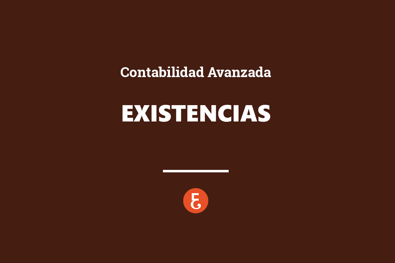 CONTABILIDAD AVANZADA_existencias