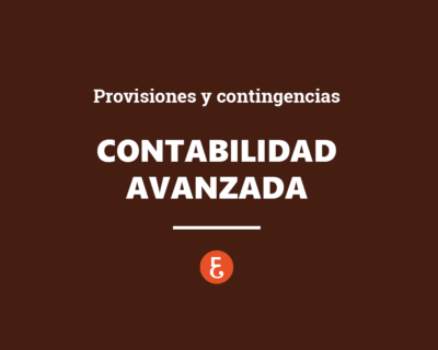 Contabilidad avanzada. provisiones y contingencias
