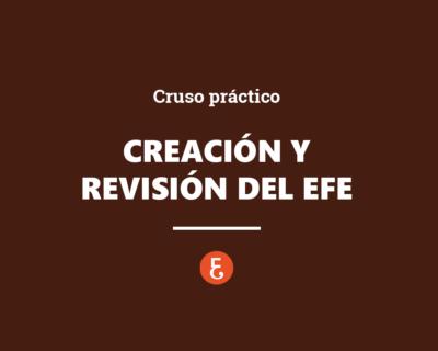 Curso práctico de creación y revisión del EFE