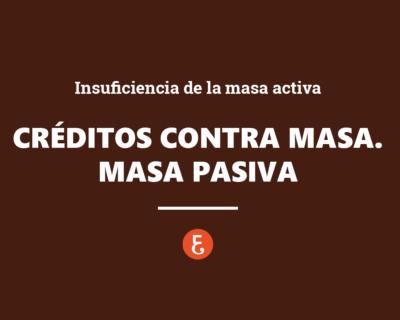 La insuficiencia de la masa activa para hacer frente créditos contra la masa. Determinación masa pasiva