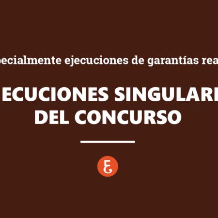 Especialidades de las Ejecuciones Singulares en el Concurso