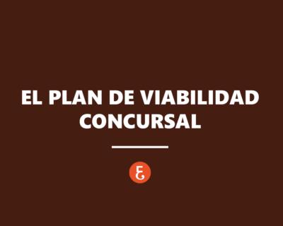 El Plan de Viabilidad Concursal