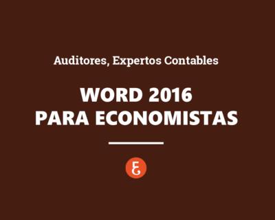 Word 2016 para Economistas (Auditores, Expertos Contables,…)