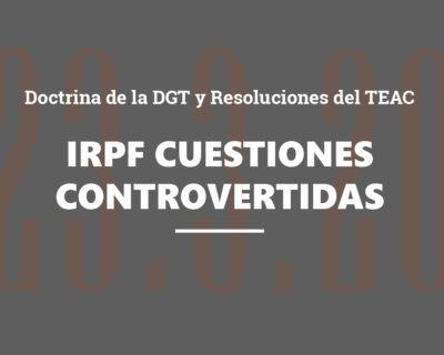 IRPF cuestiones controvertidas. Doctrina de la DGT y Resoluciones del TEAC