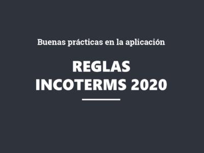 Buenas prácticas en la aplicación de las reglas Incoterms® 2020 ICC