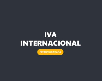 JORNADA ONLINE. IVA en las operaciones internacionales. GRABACIÓN