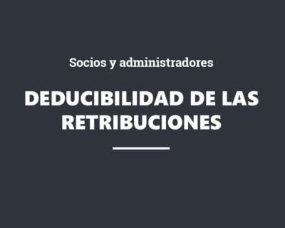 Deducibilidad de las retribuciones de socios y administradores