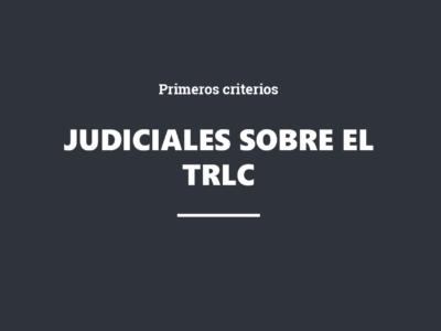 Jornada online. Primeros criterios judiciales sobre el TRLC