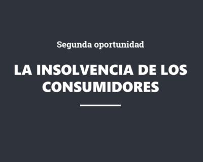 La insolvencia de los consumidores: segunda oportunidad