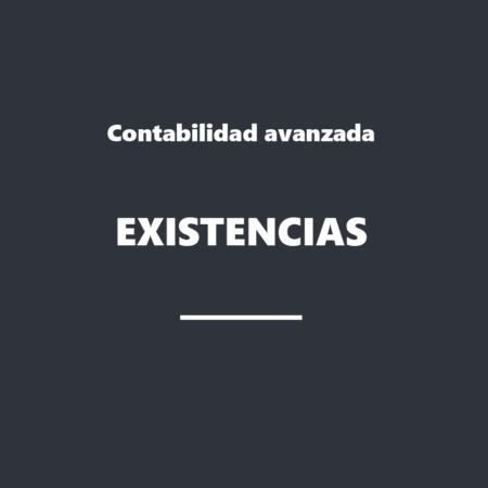 Contabilidad Avanzada: Existencias