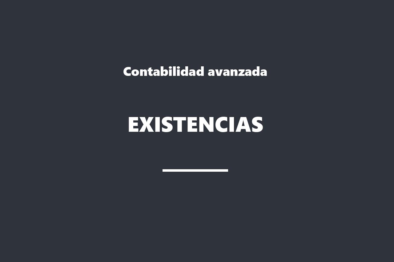 Contabilidad avanzada existencias
