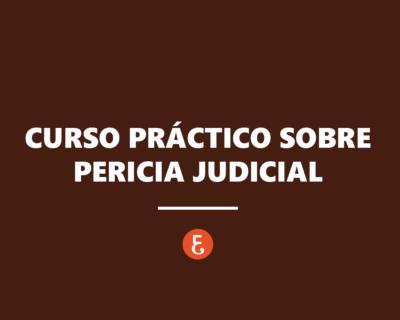 Curso Práctico sobre Pericia Judicial