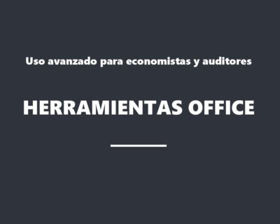 Herramientas de Office. Uso avanzado para economistas y auditores