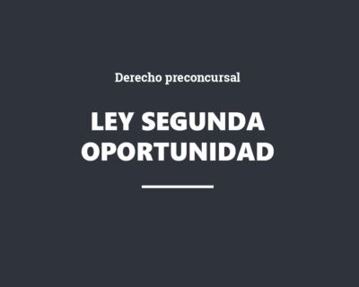 Ley de la Segunda Oportunidad y derecho preconcursal