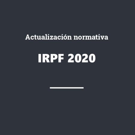 IRPF 2020 – Actualización normativa y aspectos de gestión