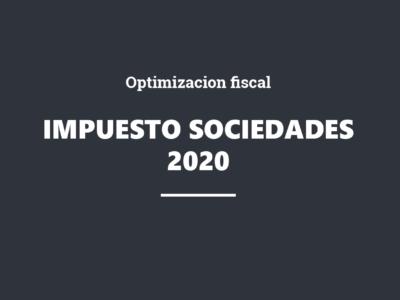 Recorrido por los principales ajustes y beneficios fiscales para optimizar la factura fiscal del Impuesto sobre Sociedades de 2020