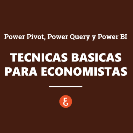 Power Pivot, Power Query y Power BI. Técnicas básicas para economistas (financieros, contables, auditores..)