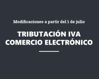 La tributación en el IVA del comercio electrónico. Modificaciones en vigor a partir del 1 de julio de 2021