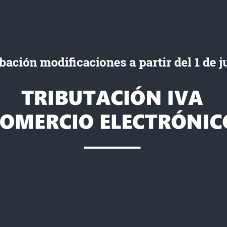 Grabación: La tributación en el IVA del comercio electrónico. Modificaciones en vigor a partir del 1 de julio de 2021