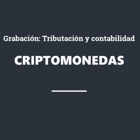 Grabación Criptomonedas. Cómo tributan y su contabilidad