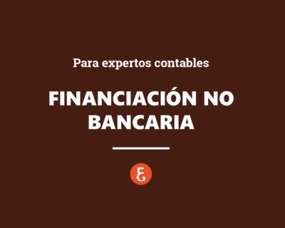 Nuevas fórmulas de financiación no bancaria para Expertos Contables. Webinar