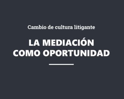 Webinar gratuito – Cambio de cultura litigante: La mediación como oportunidad