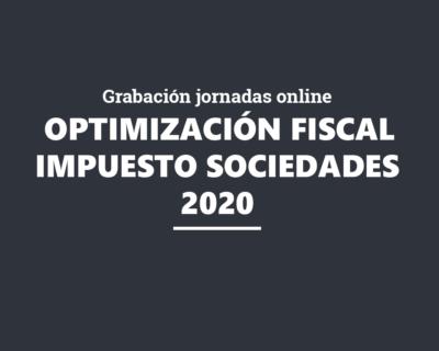 Grabación – Recorrido por los principales ajustes y beneficios fiscales para optimizar la factura fiscal del Impuesto sobre Sociedades de 2020