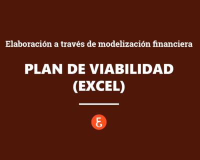 Cómo elaborar un Plan de viabilidad a través de modelización financiera (Excel)