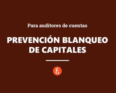 Prevención Blanqueo de Capitales para auditores de cuentas